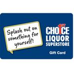 Give the gift of choice. 1st Choice Liquor Superstore Gift Cards are available in store and are perfect for friends, loved ones, clients and colleagues.  Let them choose from our great range of beer...